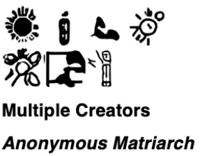 """Sample caption """"Multiple Creators/Anonymous Matriarch"""" with translation in glyph script"""
